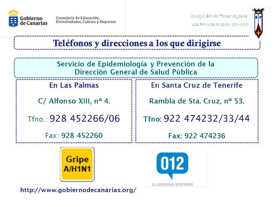 Teléfonos y direcciones a los que dirigirse En Santa Cruz de Tenerife Rambla de Sta. Cruz, nº 53. Tfno: 922 474232/33/44 Fax: 922 474236 En Las Palmas