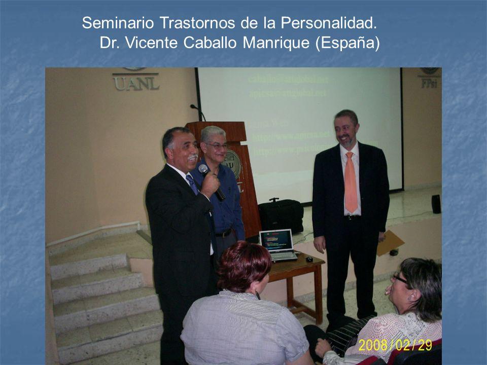 Seminario Trastornos de la Personalidad. Dr. Vicente Caballo Manrique (España)