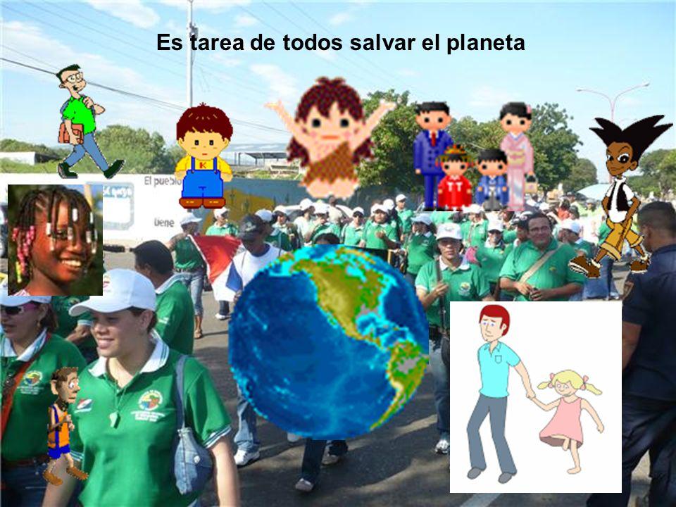 Es tarea de todos salvar el planeta