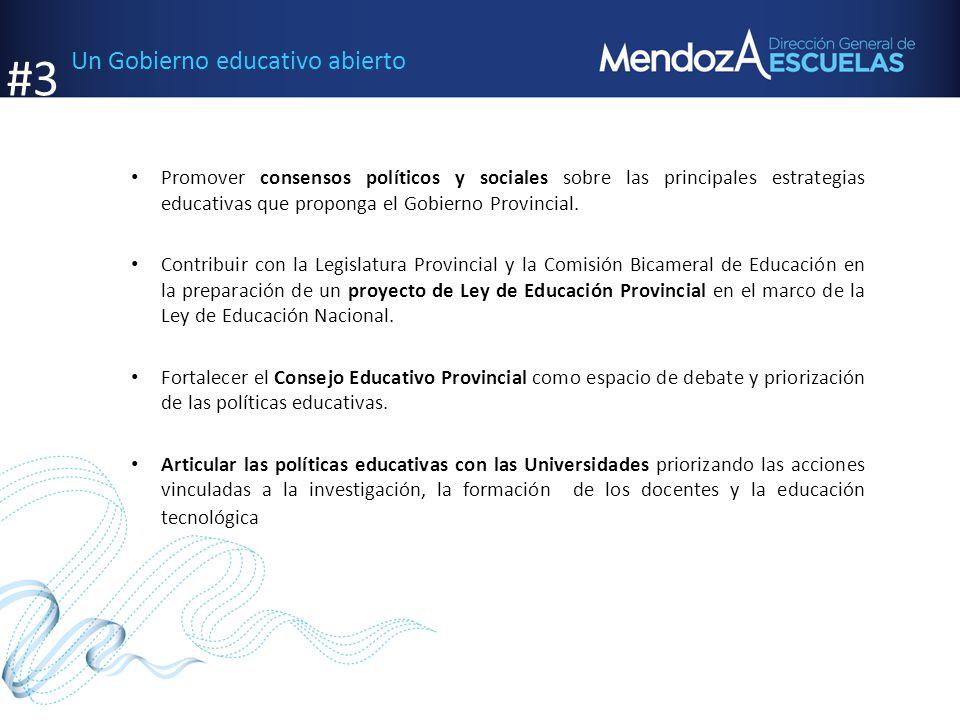 Un Gobierno educativo abierto Promover consensos políticos y sociales sobre las principales estrategias educativas que proponga el Gobierno Provincial