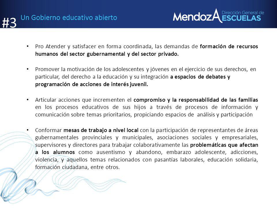 Un Gobierno educativo abierto Pro Atender y satisfacer en forma coordinada, las demandas de formación de recursos humanos del sector gubernamental y d