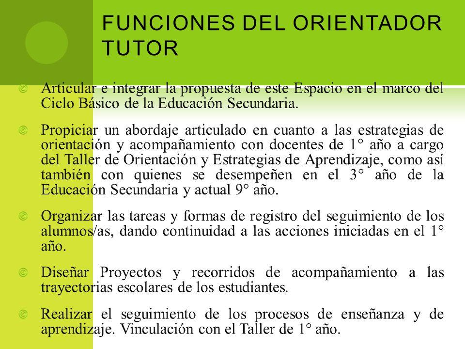 INSTANCIA DE DESARROLLO PROFESIONAL: LA FUNCIÓN DEL ORIENTADOR TUTOR EN EL MARCO DEL ACOMPAÑAMIENTO A LAS TRAYECTORIAS ESCOLARES