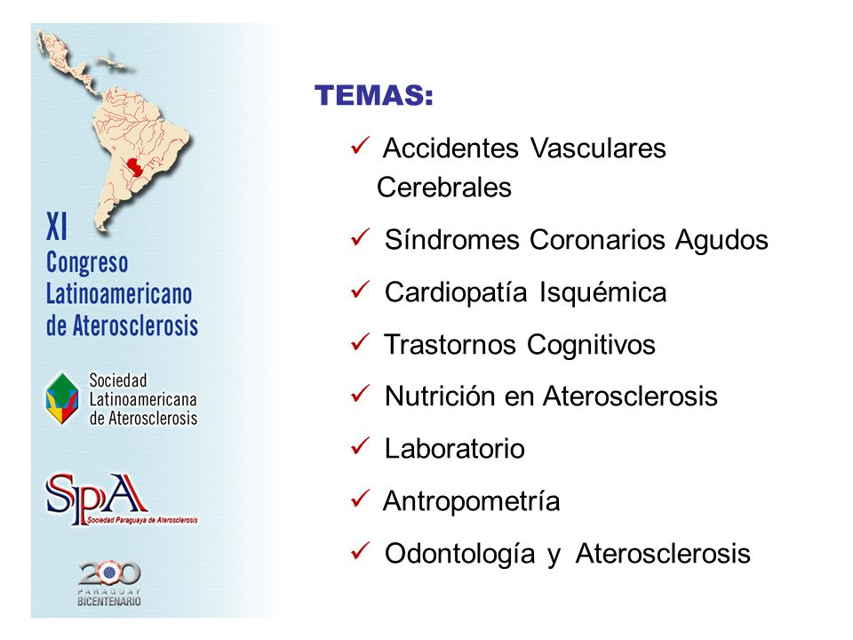 TEMAS: Accidentes Vasculares Cerebrales Síndromes Coronarios Agudos Cardiopatía Isquémica Trastornos Cognitivos Nutrición en Aterosclerosis Laboratori