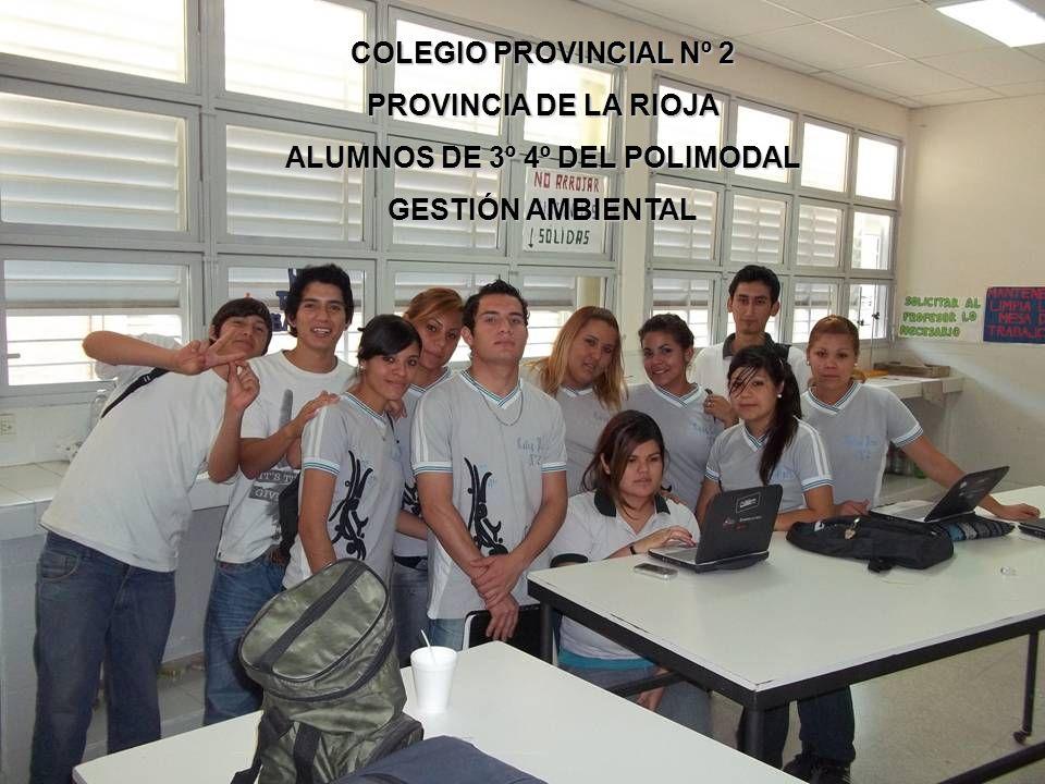 COLEGIO PROVINCIAL Nº 2 PROVINCIA DE LA RIOJA ALUMNOS DE 3º 4º DEL POLIMODAL GESTIÓN AMBIENTAL