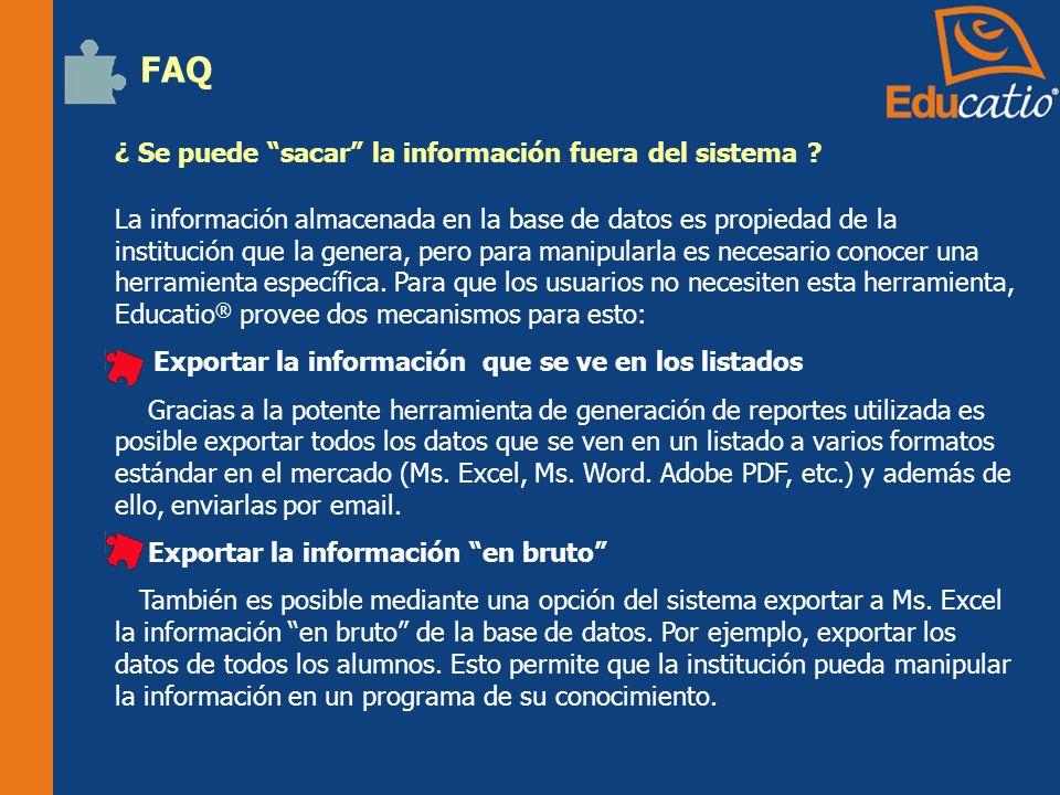 FAQ ¿ Se puede sacar la información fuera del sistema .