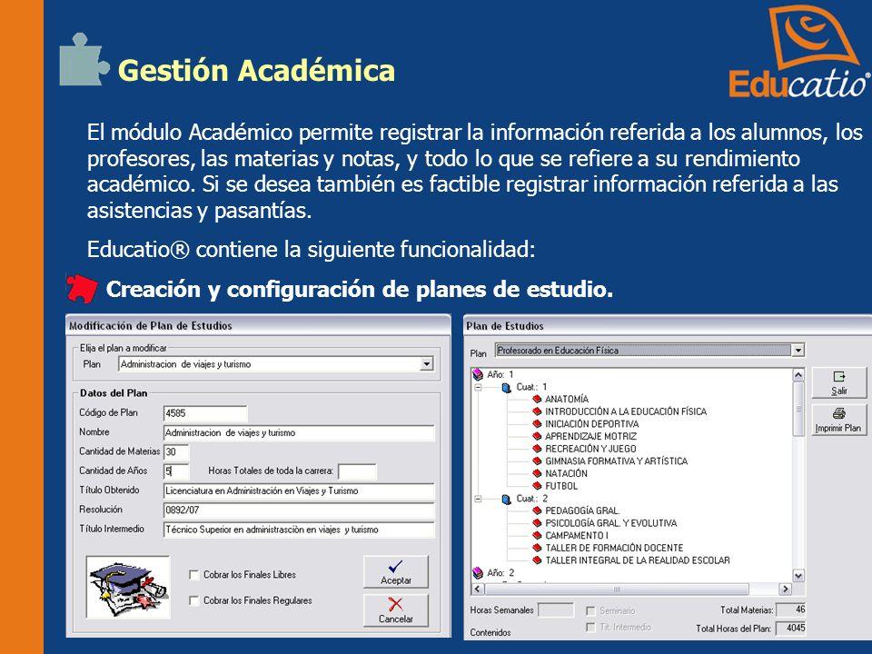 Gestión Académica El módulo Académico permite registrar la información referida a los alumnos, los profesores, las materias y notas, y todo lo que se refiere a su rendimiento académico.