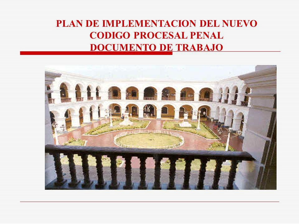 PLAN DE IMPLEMENTACION DEL NUEVO CODIGO PROCESAL PENAL DOCUMENTO DE TRABAJO