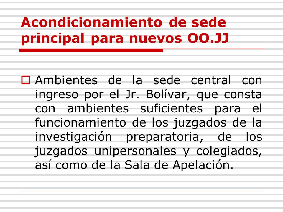 Acondicionamiento de sede principal para nuevos OO.JJ Ambientes de la sede central con ingreso por el Jr. Bolívar, que consta con ambientes suficiente