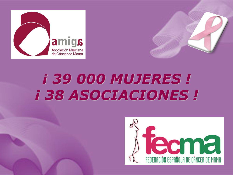 ¡ 39 000 MUJERES ! ¡ 38 ASOCIACIONES !