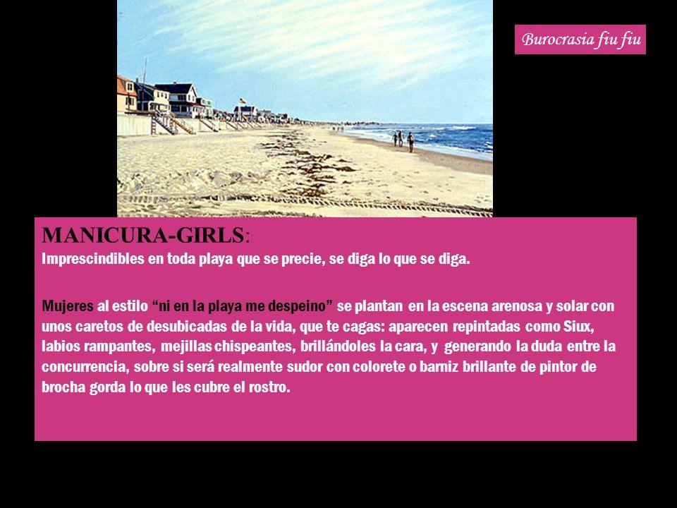 Burocrasia fiu fiu MANICURA-GIRLS: Imprescindibles en toda playa que se precie, se diga lo que se diga. Mujeres al estilo ni en la playa me despeino s