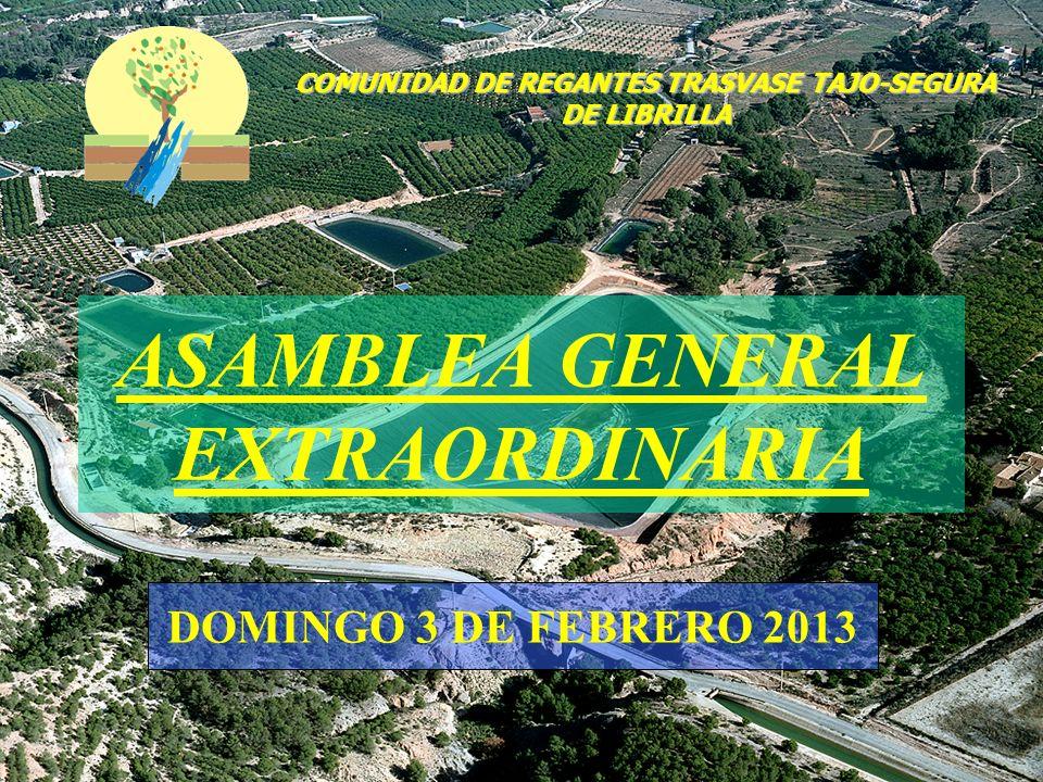 ASAMBLEA GENERAL EXTRAORDINARIA DOMINGO 3 DE FEBRERO 2013 COMUNIDAD DE REGANTES TRASVASE TAJO-SEGURA DE LIBRILLA