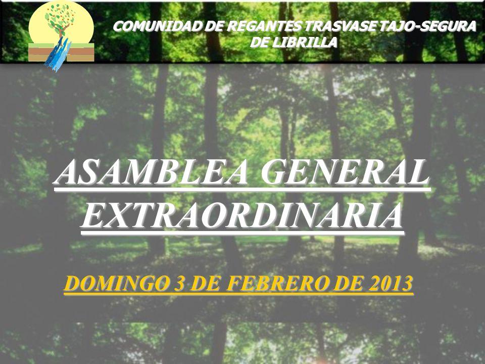 ASAMBLEA GENERAL EXTRAORDINARIA DOMINGO 3 DE FEBRERO DE 2013 COMUNIDAD DE REGANTES TRASVASE TAJO-SEGURA DE LIBRILLA