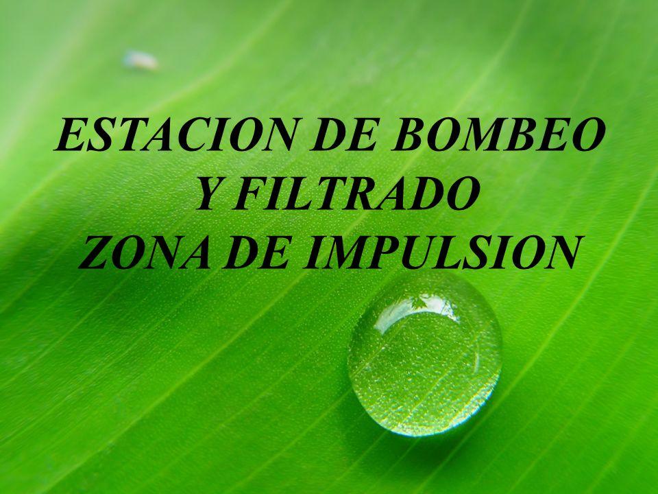 ESTACION DE BOMBEO Y FILTRADO ZONA DE IMPULSION