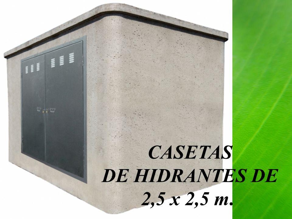 CASETAS DE HIDRANTES DE 2,5 x 2,5 m.