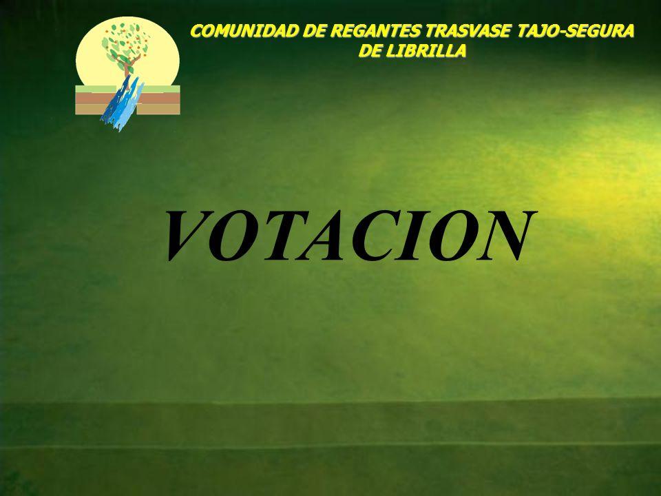 COMUNIDAD DE REGANTES TRASVASE TAJO-SEGURA DE LIBRILLA VOTACION