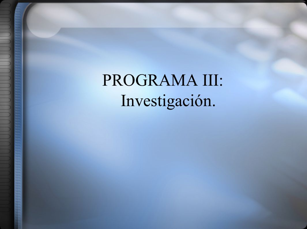 PROGRAMA III: Investigación.