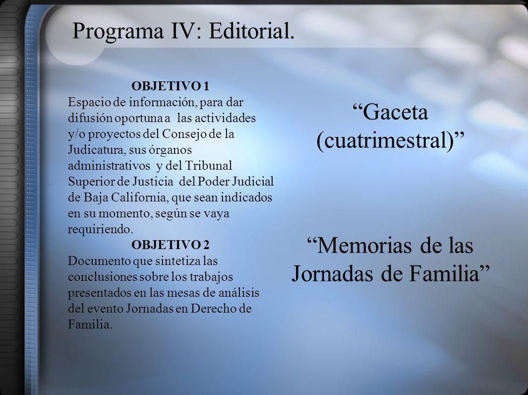 Programa IV: Editorial.