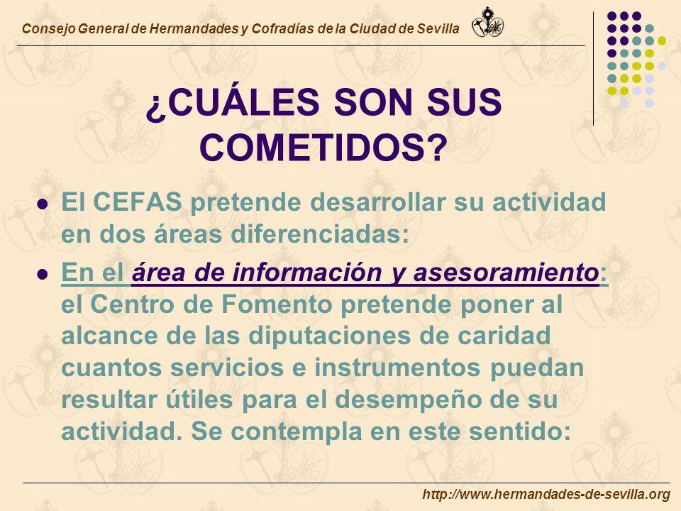 http://www.hermandades-de-sevilla.org ¿CUÁLES SON SUS COMETIDOS.