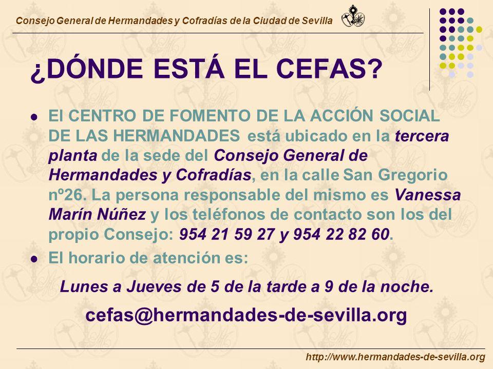 http://www.hermandades-de-sevilla.org ¿DÓNDE ESTÁ EL CEFAS.