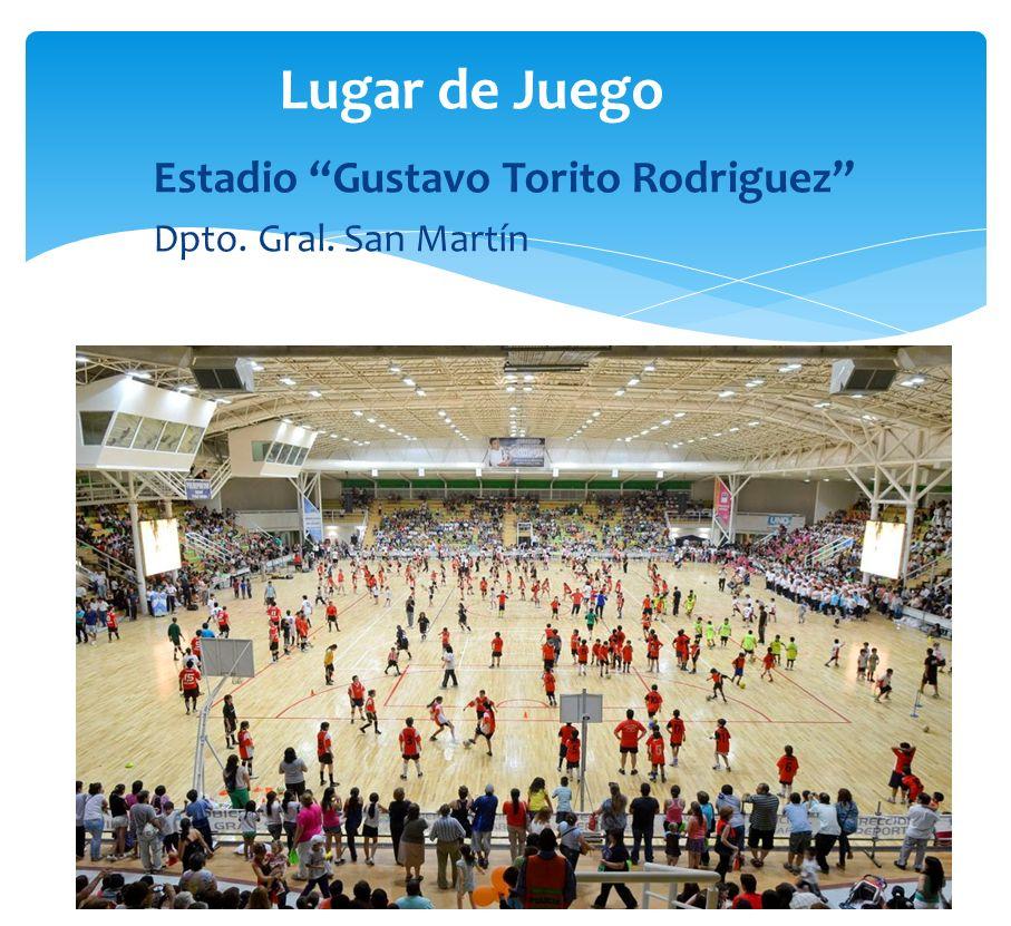 Lugar de Juego Estadio Gustavo Torito Rodriguez Dpto. Gral. San Martín