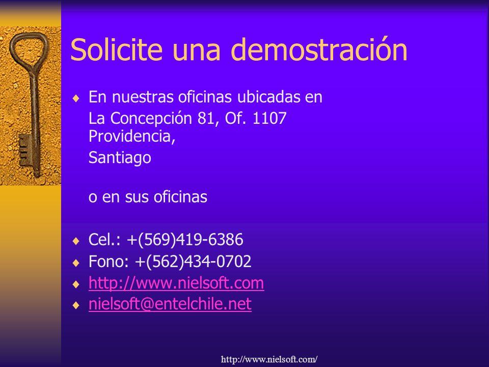 http://www.nielsoft.com/ Solicite una demostración En nuestras oficinas ubicadas en La Concepción 81, Of. 1107 Providencia, Santiago o en sus oficinas