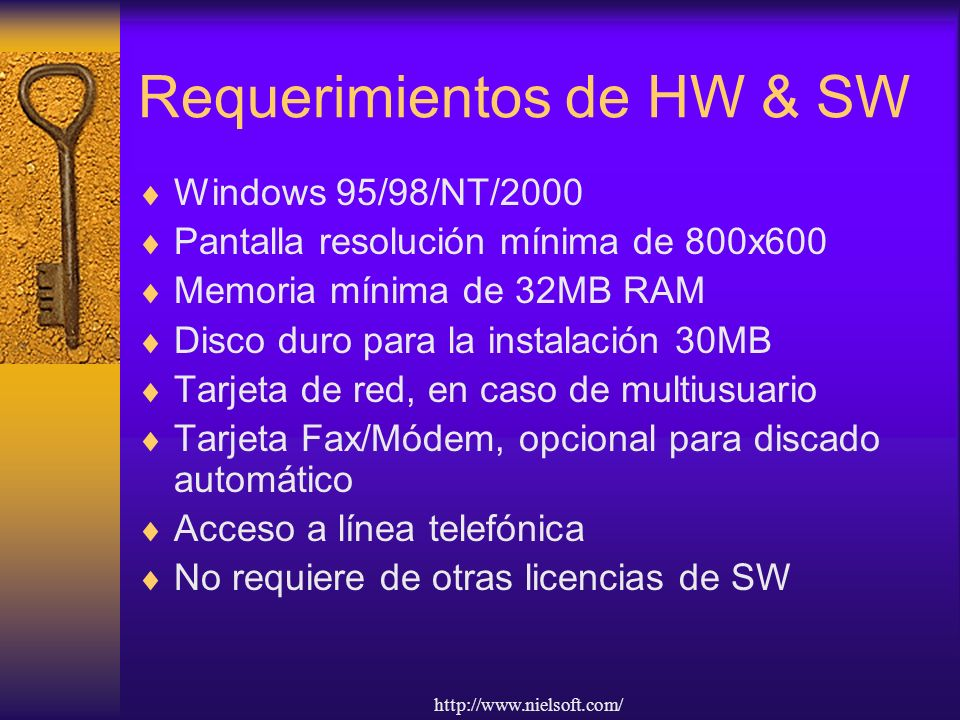 http://www.nielsoft.com/ Requerimientos de HW & SW Windows 95/98/NT/2000 Pantalla resolución mínima de 800x600 Memoria mínima de 32MB RAM Disco duro para la instalación 30MB Tarjeta de red, en caso de multiusuario Tarjeta Fax/Módem, opcional para discado automático Acceso a línea telefónica No requiere de otras licencias de SW