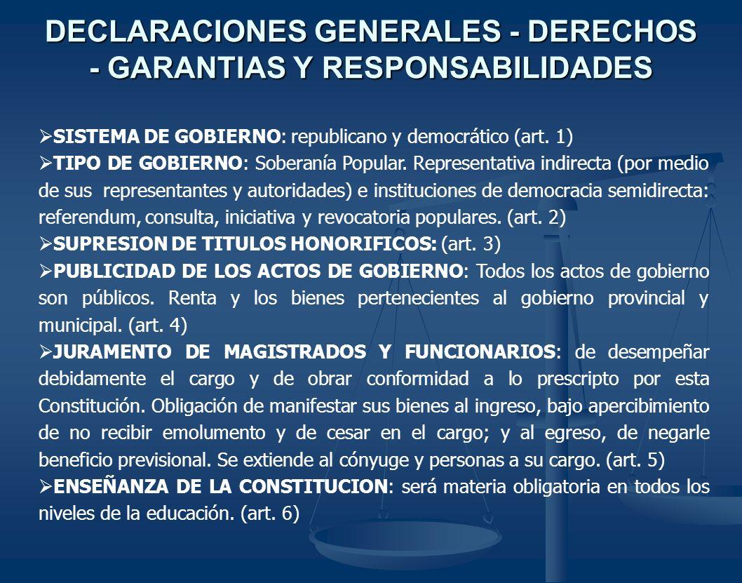 DECLARACIONES GENERALES - DERECHOS - GARANTIAS Y RESPONSABILIDADES SISTEMA DE GOBIERNO: republicano y democrático (art. 1) TIPO DE GOBIERNO: Soberanía