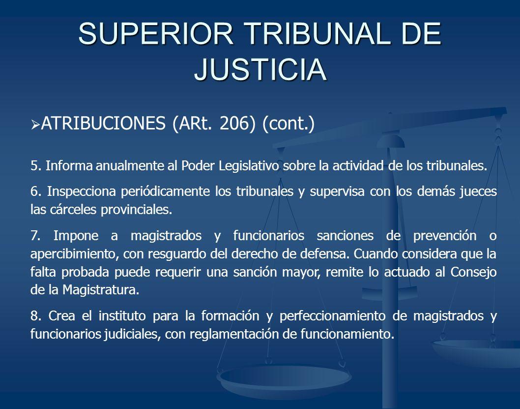 SUPERIOR TRIBUNAL DE JUSTICIA ATRIBUCIONES (ARt. 206) (cont.) 5. Informa anualmente al Poder Legislativo sobre la actividad de los tribunales. 6. Insp
