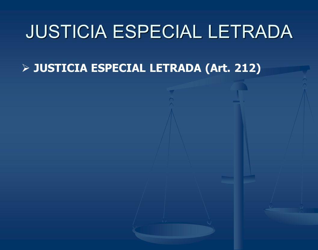 JUSTICIA ESPECIAL LETRADA JUSTICIA ESPECIAL LETRADA (Art. 212)