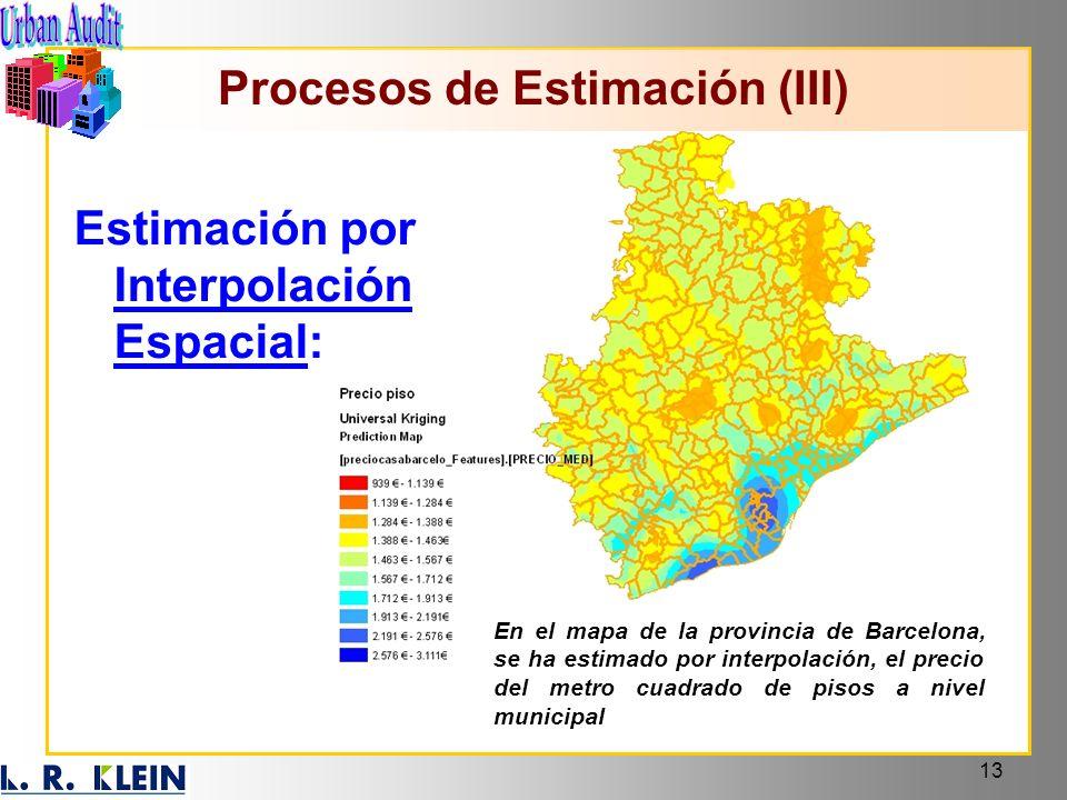 13 Procesos de Estimación (III) Estimación por Interpolación Espacial: En el mapa de la provincia de Barcelona, se ha estimado por interpolación, el p