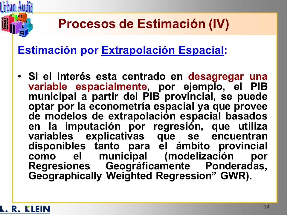 14 Estimación por Extrapolación Espacial: Si el interés esta centrado en desagregar una variable espacialmente, por ejemplo, el PIB municipal a partir