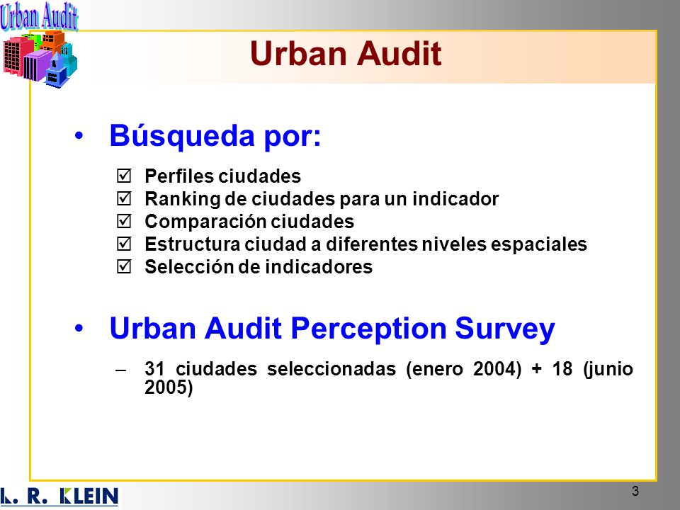 4 26 ciudades adicionales (258 284) 15 nuevas variables (321 336) National Urban Audit Coordinator (INE) + Grant Application Convenio INE / UAM para 2006 / 2007 60 ciudades en España (25 core + 35 LUZ) Proyecto Urban Audit III (UAIII)
