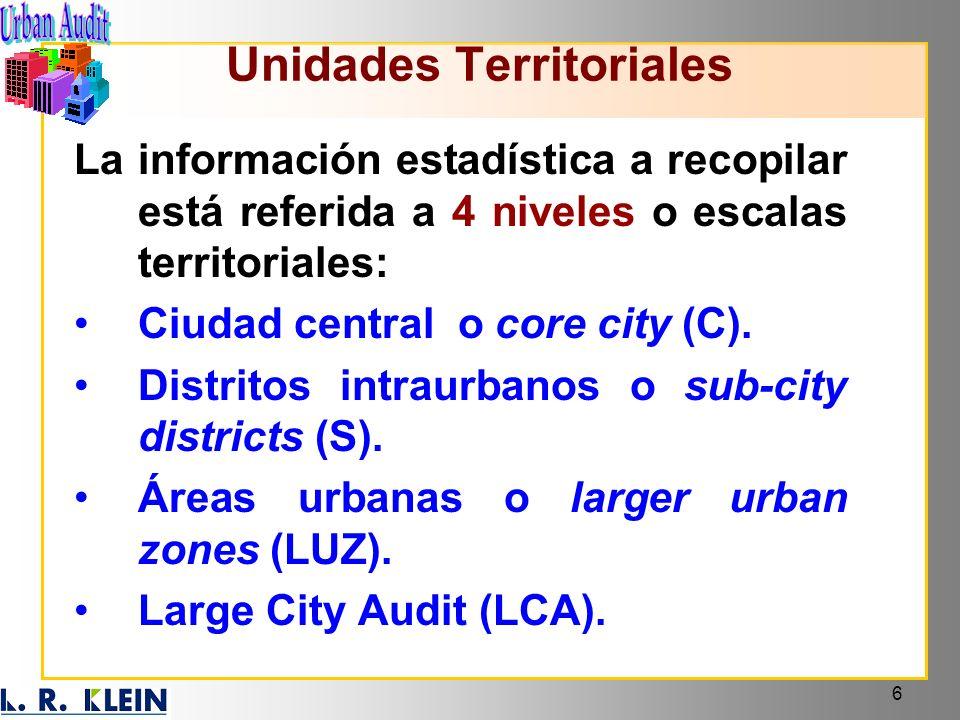 6 La información estadística a recopilar está referida a 4 niveles o escalas territoriales: Ciudad central o core city (C). Distritos intraurbanos o s