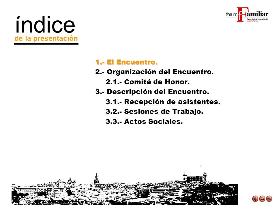 1.- El Encuentro. 2.- Organización del Encuentro.