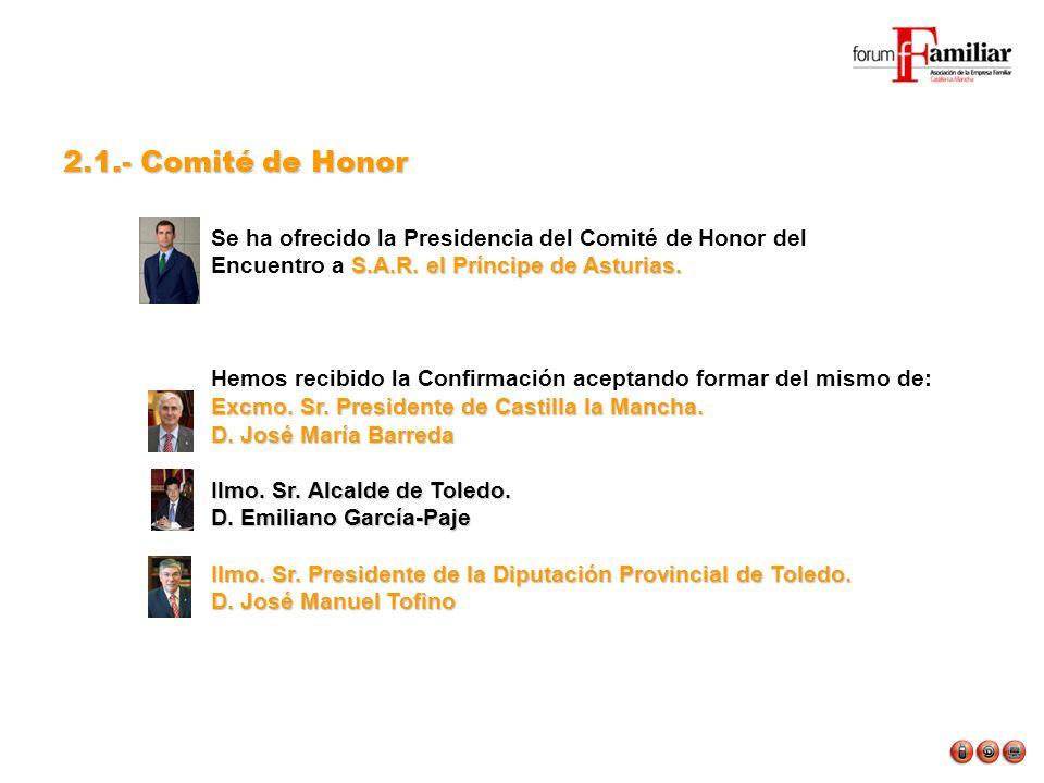 S.A.R. el Príncipe de Asturias. Se ha ofrecido la Presidencia del Comité de Honor del Encuentro a S.A.R. el Príncipe de Asturias. Hemos recibido la Co