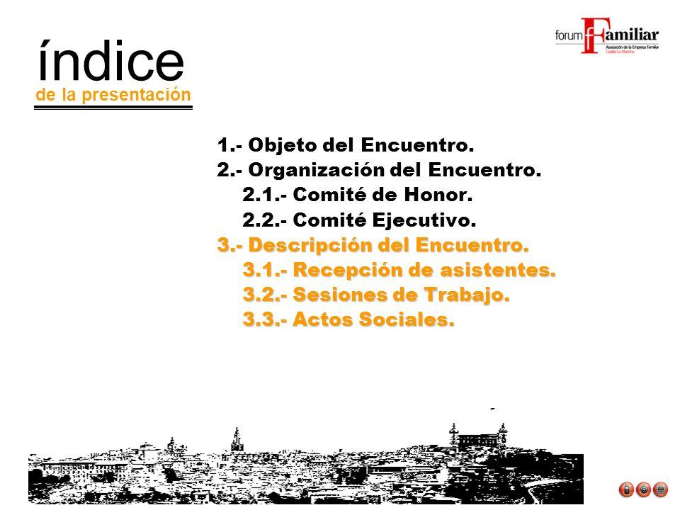 1.- Objeto del Encuentro. 2.- Organización del Encuentro.