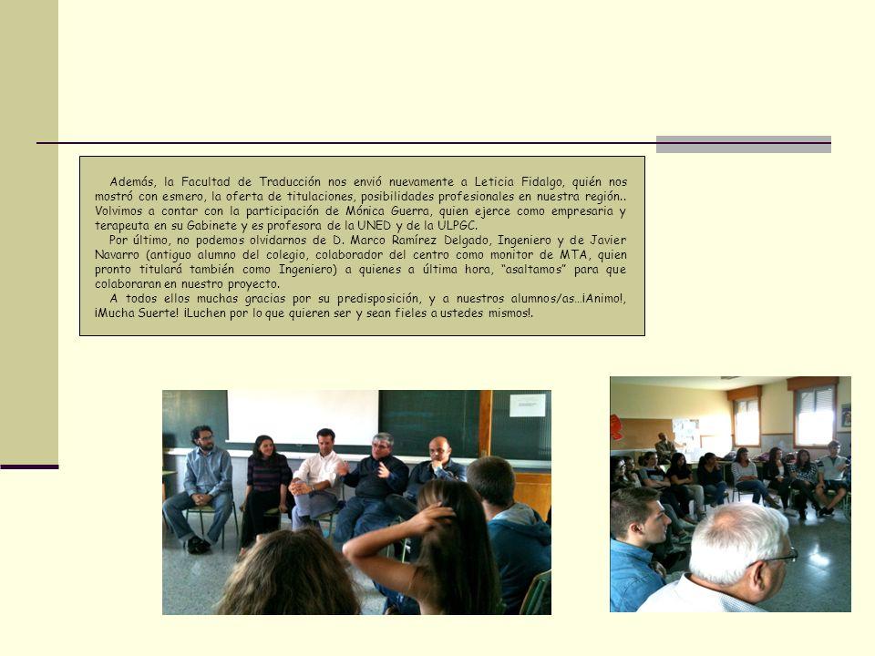 Además, la Facultad de Traducción nos envió nuevamente a Leticia Fidalgo, quién nos mostró con esmero, la oferta de titulaciones, posibilidades profes