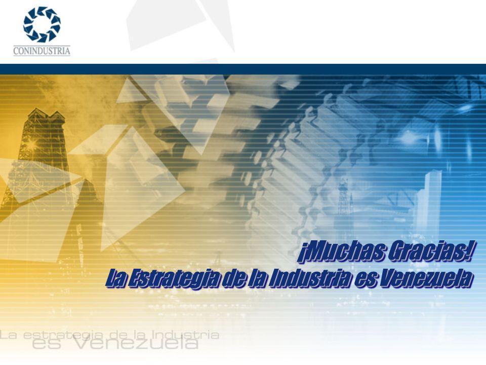 ¡Muchas Gracias! La Estrategia de la Industria es Venezuela ¡Muchas Gracias! La Estrategia de la Industria es Venezuela