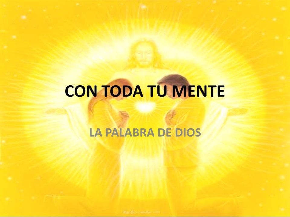 CON TODA TU MENTE LA PALABRA DE DIOS