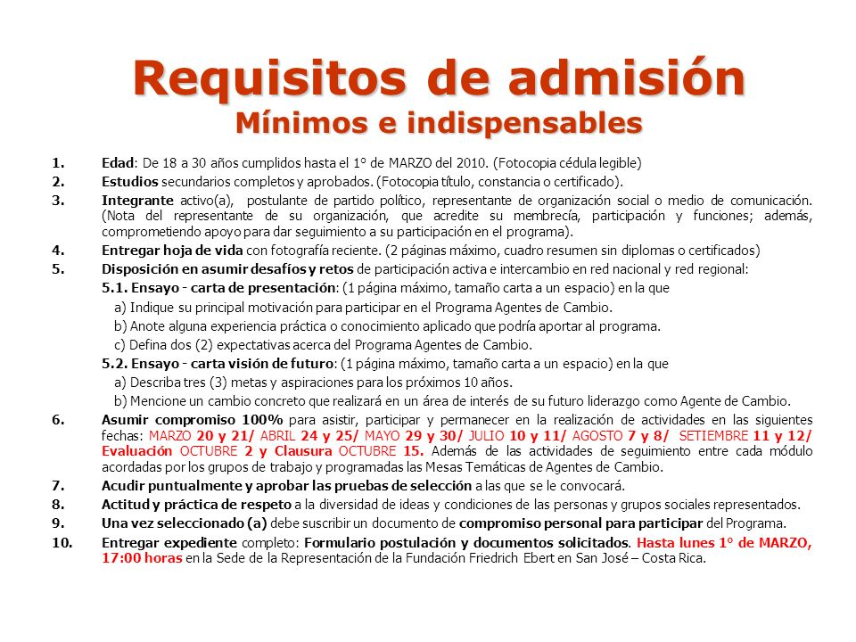 Requisitos de admisión Mínimos e indispensables 1.Edad: De 18 a 30 años cumplidos hasta el 1° de MARZO del 2010.