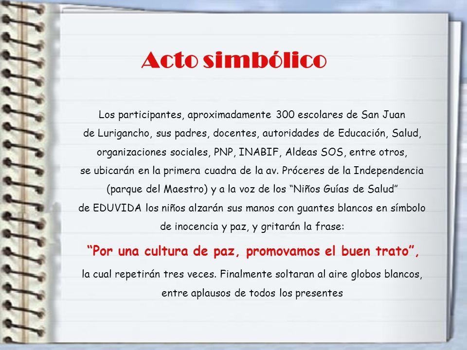 Acto simbólico Los participantes, aproximadamente 300 escolares de San Juan de Lurigancho, sus padres, docentes, autoridades de Educación, Salud, orga
