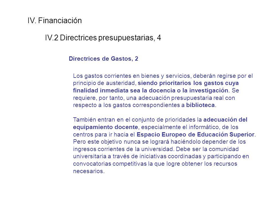 IV. Financiación IV.2 Directrices presupuestarias, 4 Directrices de Gastos, 2 Los gastos corrientes en bienes y servicios, deberán regirse por el prin