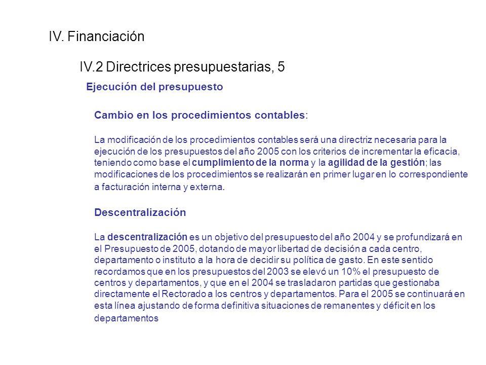 IV. Financiación IV.2 Directrices presupuestarias, 5 Ejecución del presupuesto Cambio en los procedimientos contables: La modificación de los procedim