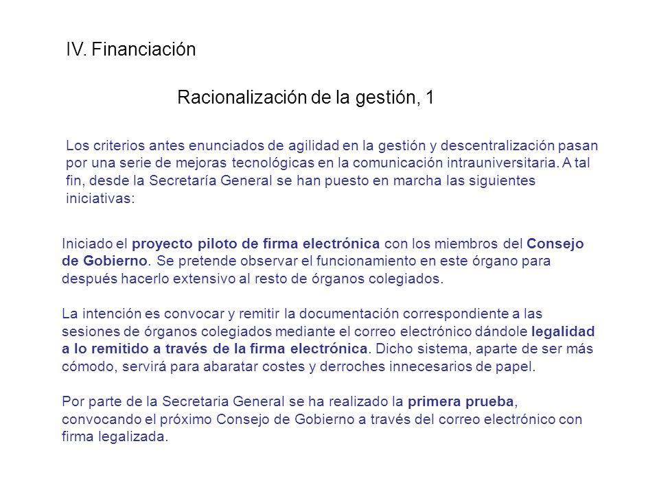 IV. Financiación Racionalización de la gestión, 1 Los criterios antes enunciados de agilidad en la gestión y descentralización pasan por una serie de