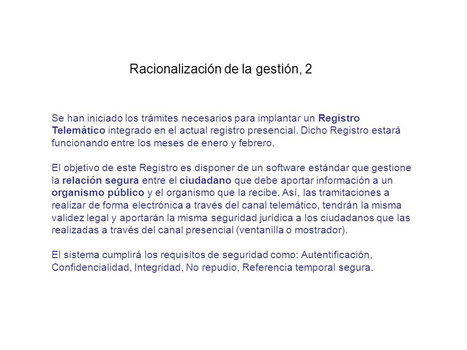 Racionalización de la gestión, 2 Se han iniciado los trámites necesarios para implantar un Registro Telemático integrado en el actual registro presencial.