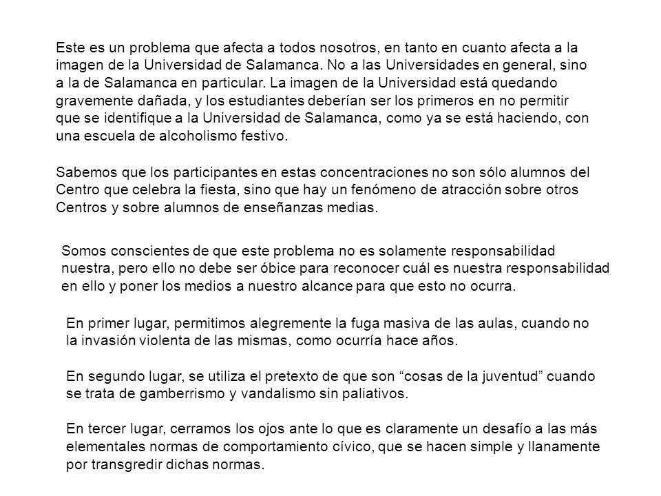 Este es un problema que afecta a todos nosotros, en tanto en cuanto afecta a la imagen de la Universidad de Salamanca.