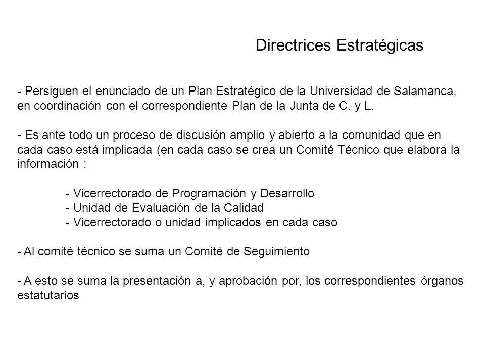 - Persiguen el enunciado de un Plan Estratégico de la Universidad de Salamanca, en coordinación con el correspondiente Plan de la Junta de C.
