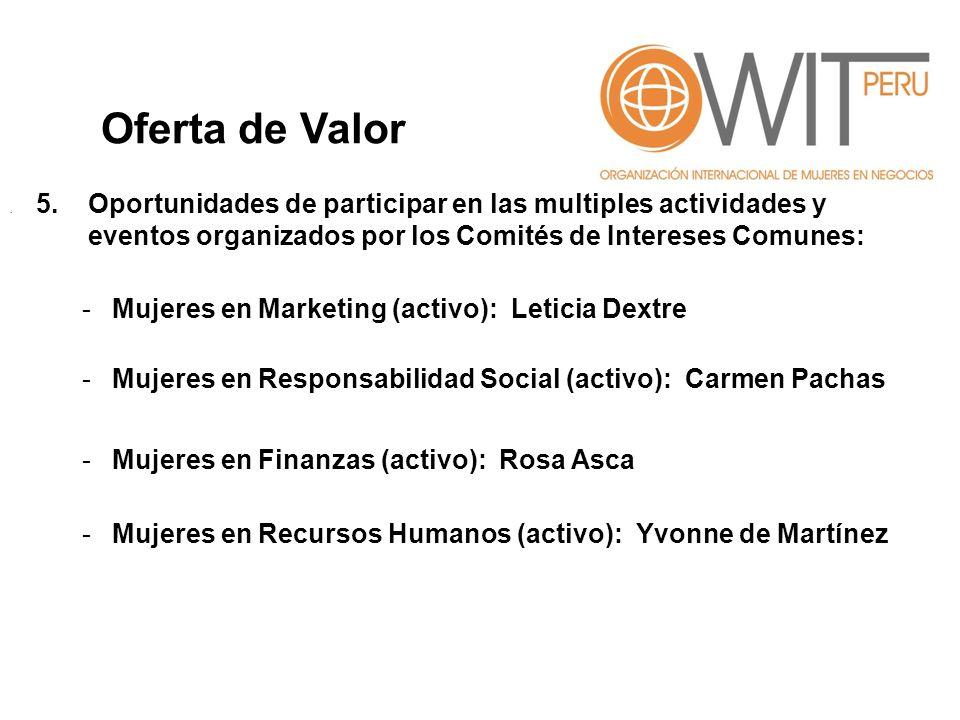. 5. Oportunidades de participar en las multiples actividades y eventos organizados por los Comités de Intereses Comunes: -Mujeres en Marketing (activ