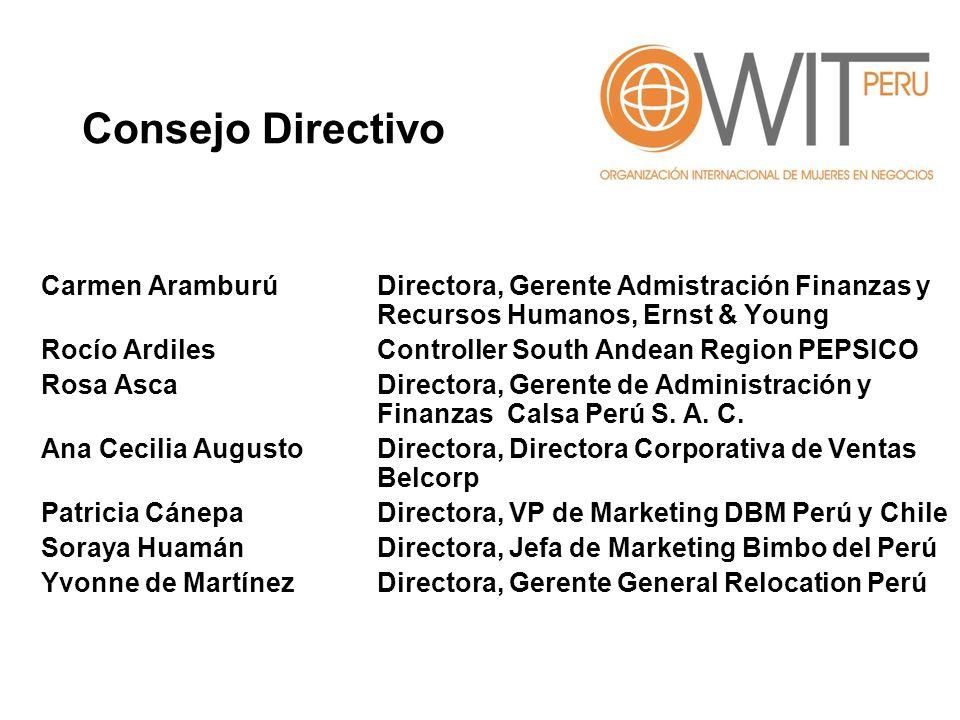Carmen Aramburú Directora, Gerente Admistración Finanzas y Recursos Humanos, Ernst & Young Rocío Ardiles Controller South Andean Region PEPSICO Rosa A