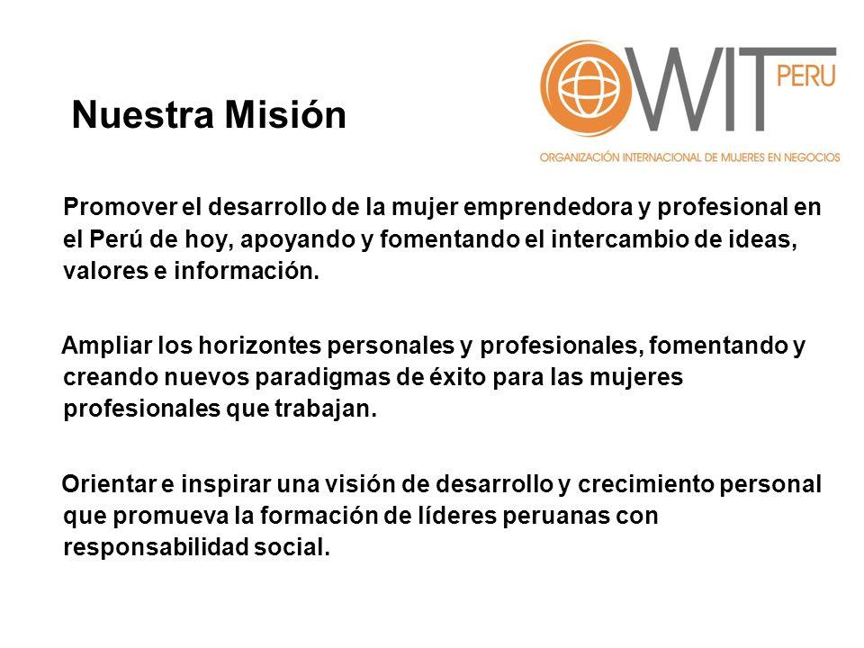 Promover el desarrollo de la mujer emprendedora y profesional en el Perú de hoy, apoyando y fomentando el intercambio de ideas, valores e información.